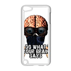 Do What Your Brain Says Apple Ipod Touch 5 Case (white) by Valentinaart