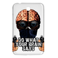 Do What Your Brain Says Samsung Galaxy Tab 3 (7 ) P3200 Hardshell Case  by Valentinaart