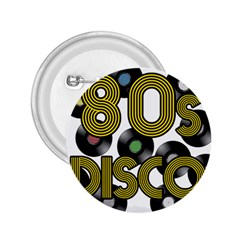 80s Disco Vinyl Records 2 25  Buttons by Valentinaart