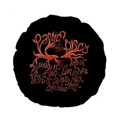 Panic At The Disco   Lying Is The Most Fun A Girl Have Without Taking Her Clothes Standard 15  Premium Flano Round Cushions by Onesevenart
