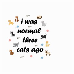 I Was Normal Three Cats Ago Large Garden Flag (two Sides) by Valentinaart