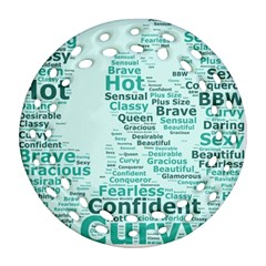 Belicious World Curvy Girl Wordle Round Filigree Ornament (two Sides) by beliciousworld