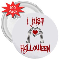 I Just Love Halloween 3  Buttons (100 Pack)  by Valentinaart