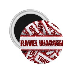 Travel Warning Shield Stamp 2 25  Magnets by Nexatart