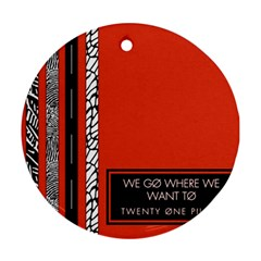 Poster Twenty One Pilots We Go Where We Want To Round Ornament (two Sides) by Onesevenart