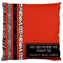 Poster Twenty One Pilots We Go Where We Want To Large Cushion Case (one Side) by Onesevenart