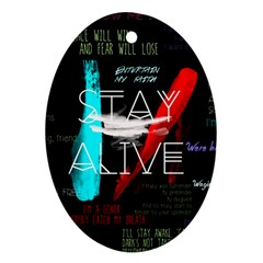 Twenty One Pilots Stay Alive Song Lyrics Quotes Ornament (oval) by Onesevenart
