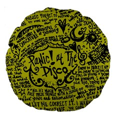 Panic! At The Disco Lyric Quotes Large 18  Premium Round Cushions by Onesevenart