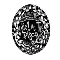 Panic ! At The Disco Lyric Quotes Oval Filigree Ornament (two Sides) by Onesevenart
