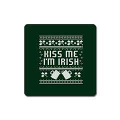 Kiss Me I m Irish Ugly Christmas Green Background Square Magnet by Onesevenart