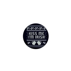 Kiss Me I m Irish Ugly Christmas Blue Background 1  Mini Buttons by Onesevenart