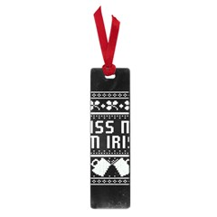 Kiss Me I m Irish Ugly Christmas Black Background Small Book Marks by Onesevenart