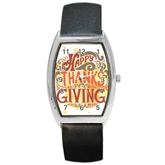 Happy Thanksgiving Sign Barrel Style Metal Watch by Mariart