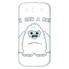 Yeti   I Saw A Man Samsung Galaxy S3 S Iii Classic Hardshell Back Case by Valentinaart