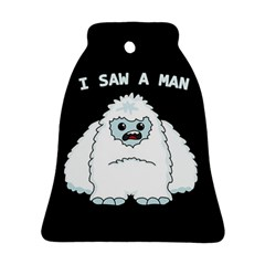 Yeti   I Saw A Man Ornament (bell) by Valentinaart