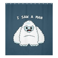 Yeti   I Saw A Man Shower Curtain 66  X 72  (large)  by Valentinaart