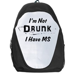 I m Not Drunk I Have Ms Multiple Sclerosis Awareness Backpack Bag by roadworkplay