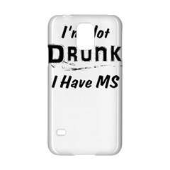 I m Not Drunk I Have Ms Multiple Sclerosis Awareness Samsung Galaxy S5 Hardshell Case  by roadworkplay