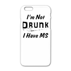 I m Not Drunk I Have Ms Multiple Sclerosis Awareness Apple Iphone 6/6s White Enamel Case by roadworkplay