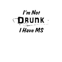 I m Not Drunk I Have Ms Multiple Sclerosis Awareness Shower Curtain 48  X 72  (small)  by roadworkplay
