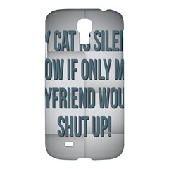 quiet Cat!  Samsung Galaxy S4 I9500/i9505 Hardshell Case by Awesome66Stuff