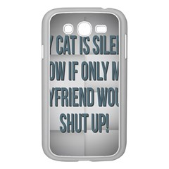 quiet Cat!  Samsung Galaxy Grand Duos I9082 Case (white) by Awesome66Stuff
