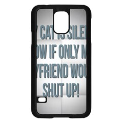 quiet Cat!  Samsung Galaxy S5 Case (black) by Awesome66Stuff