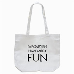 Targaryens Have More Fun   Blondes Have More Fun Black Tote Bag (white) by PodArtist