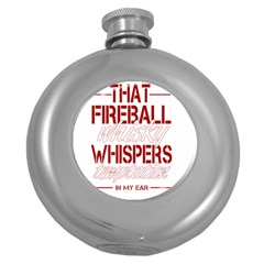 Fireball Whiskey Humor  Round Hip Flask (5 Oz) by crcustomgifts