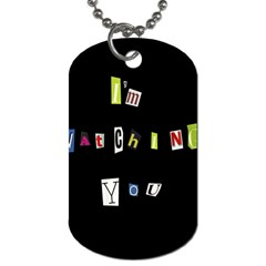 I Am Watching You Dog Tag (two Sides) by Valentinaart