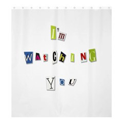 I Am Watching You Shower Curtain 66  X 72  (large)  by Valentinaart