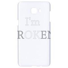 I Am Ok   Broken Samsung C9 Pro Hardshell Case  by Valentinaart