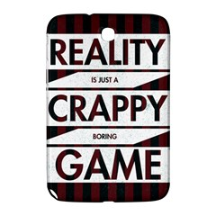 Reality Is Just A Crappy  Boring Game Samsung Galaxy Note 8 0 N5100 Hardshell Case
