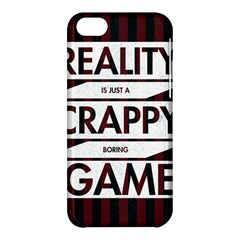 Reality Is Just A Crappy  Boring Game Apple Iphone 5c Hardshell Case by Celenk
