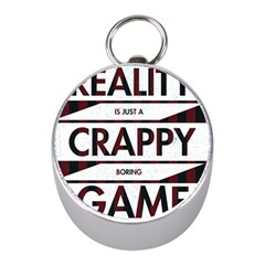 Reality Is Just A Crappy  Boring Game Mini Silver Compasses