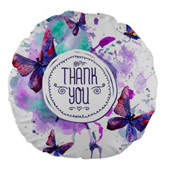 Thank You Large 18  Premium Round Cushions by Celenk