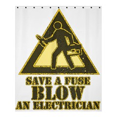 Save A Fuse Blow An Electrician Shower Curtain 60  X 72  (medium)  by FunnyShirtsAndStuff