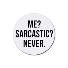 Me Sarcastic Never Rubber Round Coaster (4 Pack)