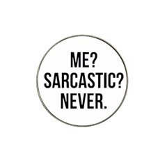 Me Sarcastic Never Hat Clip Ball Marker by FunnyShirtsAndStuff