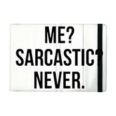 Me Sarcastic Never Ipad Mini 2 Flip Cases by FunnyShirtsAndStuff