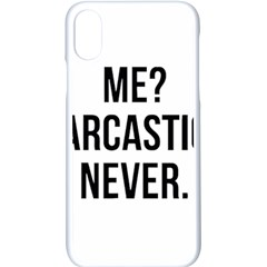 Me Sarcastic Never Apple Iphone X Seamless Case (white)