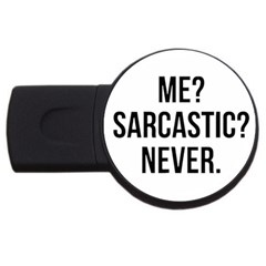Me Sarcastic Never Usb Flash Drive Round (4 Gb) by FunnyShirtsAndStuff