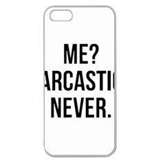 Me Sarcastic Never Apple Seamless Iphone 5 Case (clear)