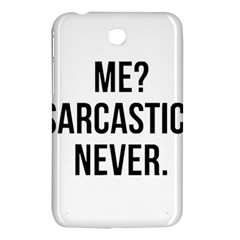 Me Sarcastic Never Samsung Galaxy Tab 3 (7 ) P3200 Hardshell Case  by FunnyShirtsAndStuff