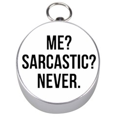 Me Sarcastic Never Silver Compasses by FunnyShirtsAndStuff