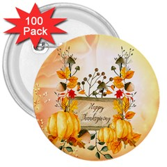 Happy Thanksgiving With Pumpkin 3  Buttons (100 Pack)  by FantasyWorld7