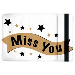 Lettering Miss You Banner Ipad Air 2 Flip by BangZart