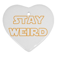Stay Weird Heart Ornament (two Sides) by Valentinaart