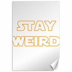 Stay Weird Canvas 20  X 30   by Valentinaart