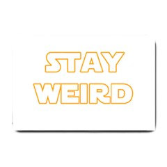 Stay Weird Small Doormat  by Valentinaart